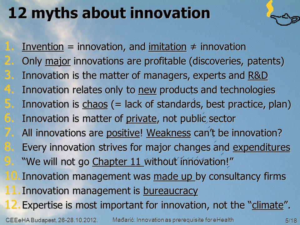 12 myths about innovation 1. Invention = innovation, and imitation ≠ innovation 2.