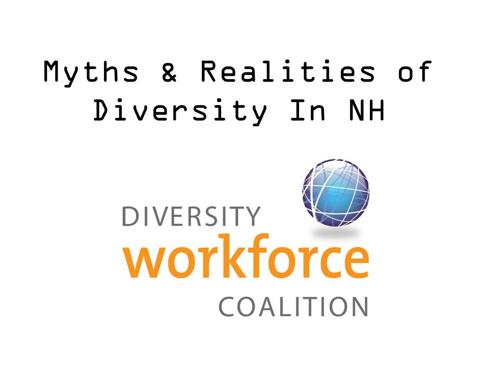 Myths & Realities of Diversity In NH