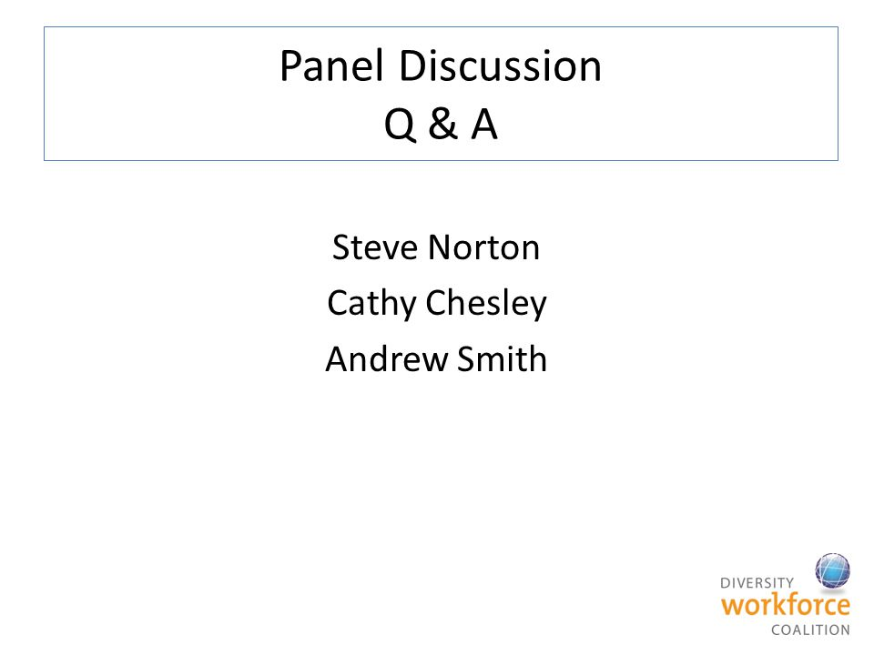 Panel Discussion Q & A Steve Norton Cathy Chesley Andrew Smith