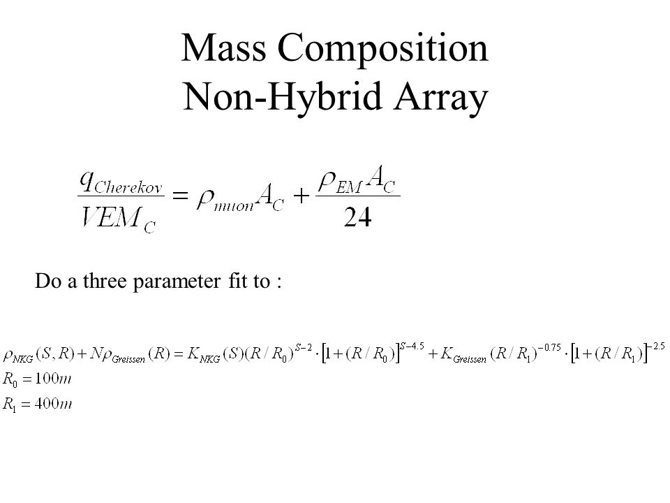 Mass Composition Non-Hybrid Array Do a three parameter fit to :