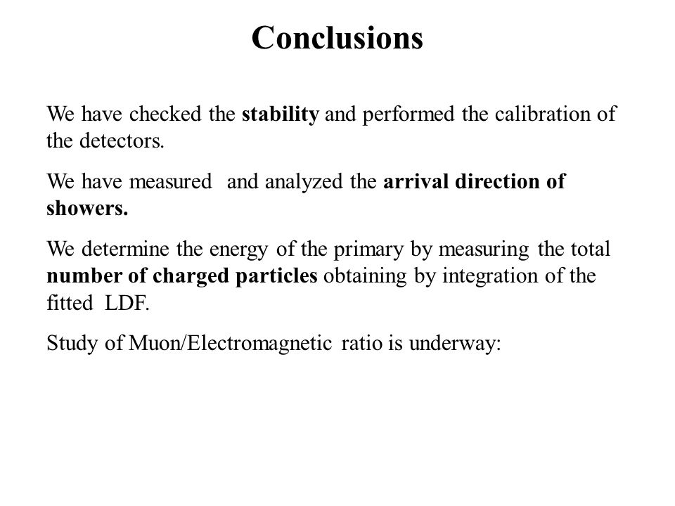 Conclusions We have checked the stability and performed the calibration of the detectors.
