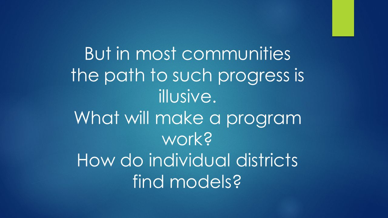 But in most communities the path to such progress is illusive.