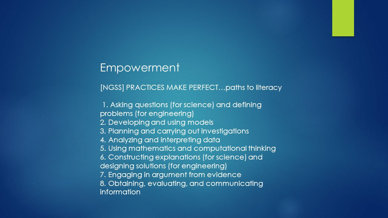 Empowerment [NGSS] PRACTICES MAKE PERFECT…paths to literacy 1.