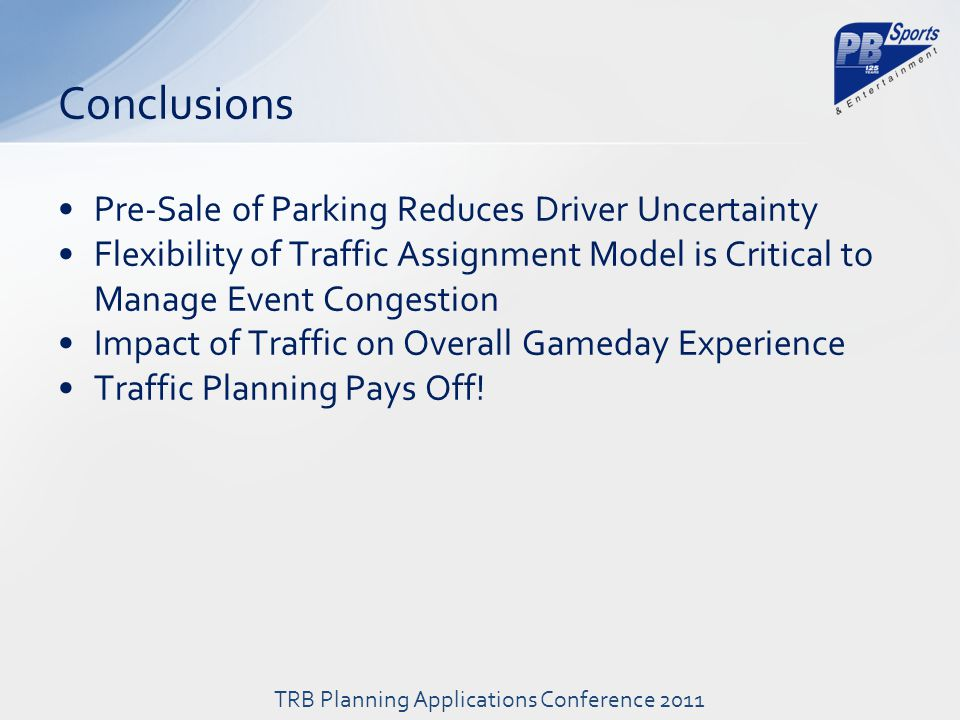 Pre-Sale of Parking Reduces Driver Uncertainty Flexibility of Traffic Assignment Model is Critical to Manage Event Congestion Impact of Traffic on Overall Gameday Experience Traffic Planning Pays Off.
