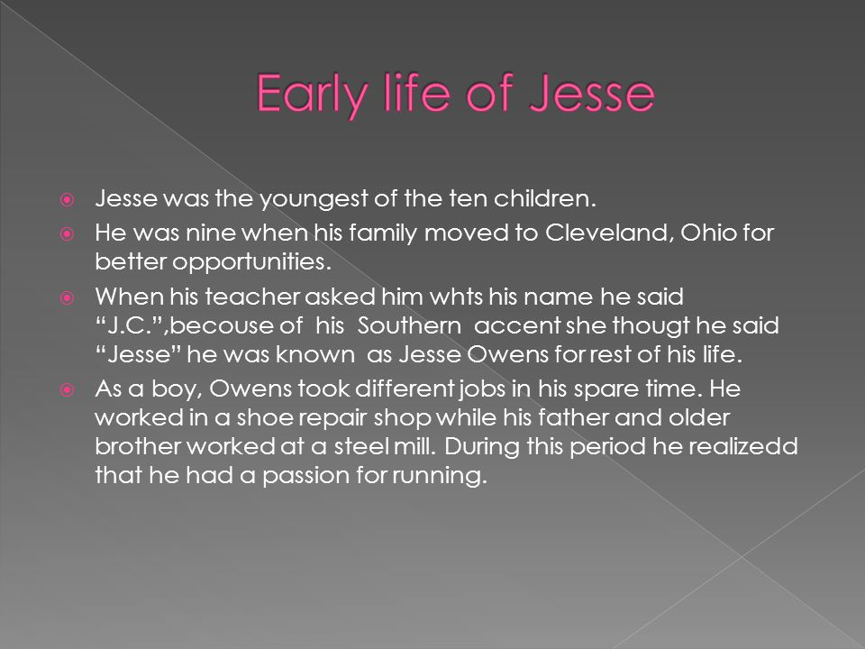  Jesse was the youngest of the ten children.