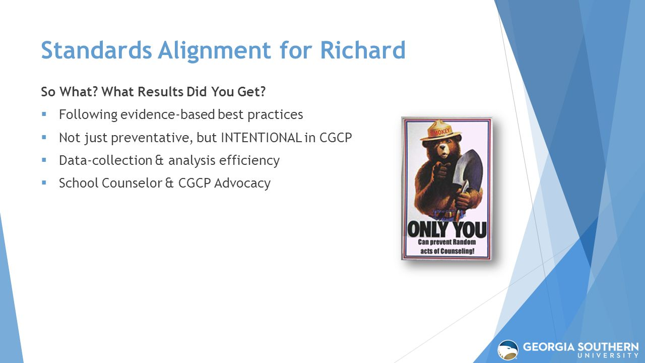 Standards Alignment for Richard So What? What Results Did You Get?  Following evidence-based best practices  Not just preventative, but INTENTIONAL