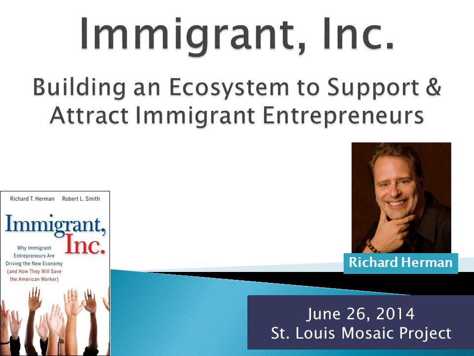 Contact Me Richard Herman  Email: RichardtmHerman@gmail.com  Phone: 216-696-6170  Twitter: @ImmigrantInc  Facebook  Linkedin
