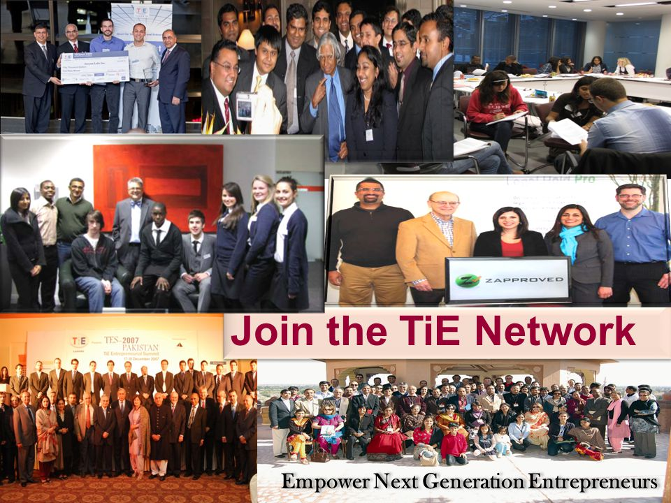 74 Join the TiE Network Empower Next Generation Entrepreneurs