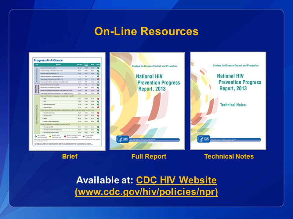 On-Line Resources Available at: CDC HIV Website (www.cdc.gov/hiv/policies/npr)CDC HIV Website (www.cdc.gov/hiv/policies/npr)