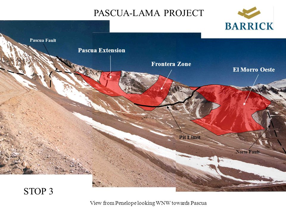 Pascua Extension Frontera Zone El Morro Oeste Pit Limit Pascua Fault Norte Fault PASCUA-LAMA PROJECT View from Penelope looking WNW towards Pascua STOP 3