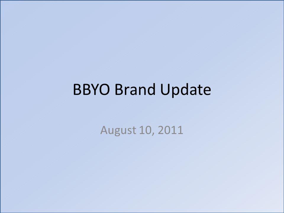 BBYO Brand Update August 10, 2011