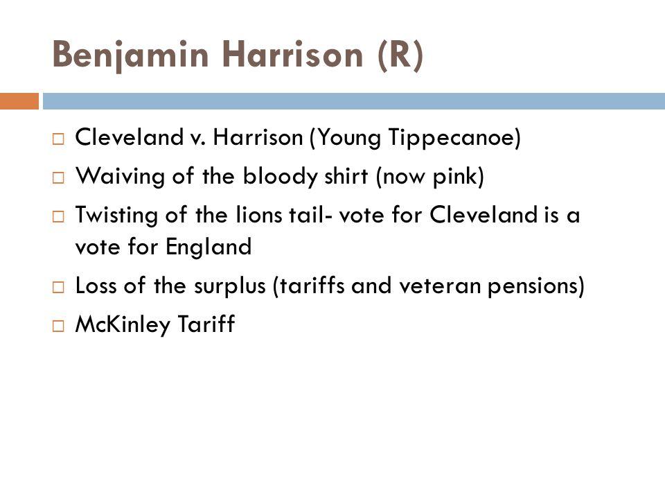 Benjamin Harrison (R)  Cleveland v.