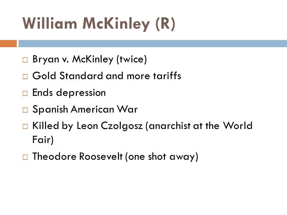 William McKinley (R)  Bryan v.