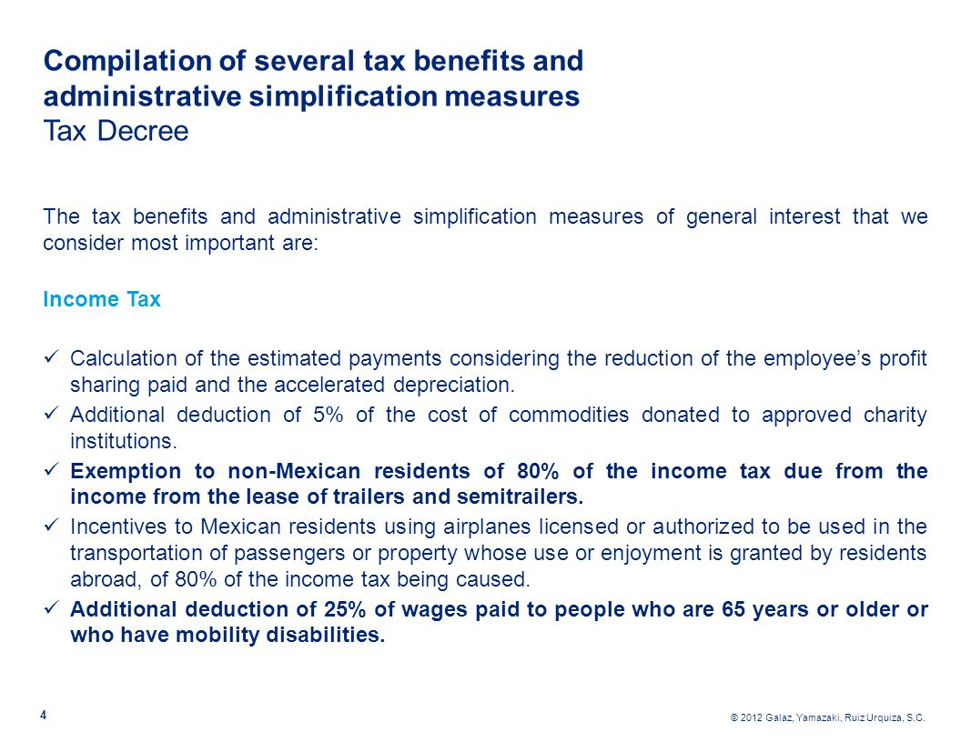 © 2012 Galaz, Yamazaki, Ruiz Urquiza, S.C. 4 Compilation of several tax benefits and administrative simplification measures Tax Decree The tax benefit