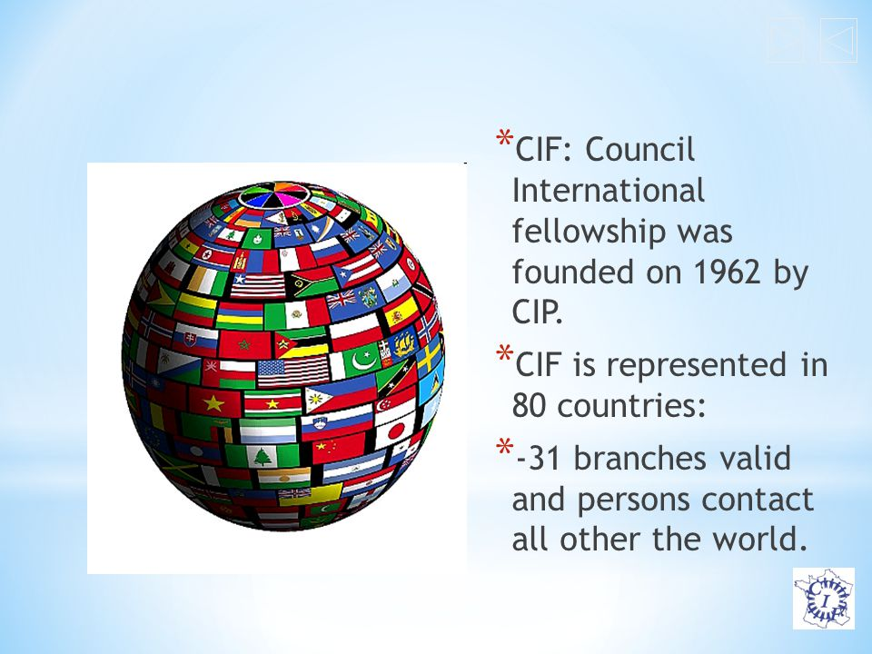 * CIF: Council International fellowship was founded on 1962 by CIP.