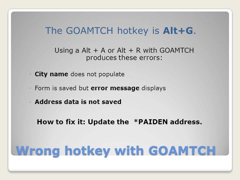 Wrong hotkey with GOAMTCH The GOAMTCH hotkey is Alt+G.