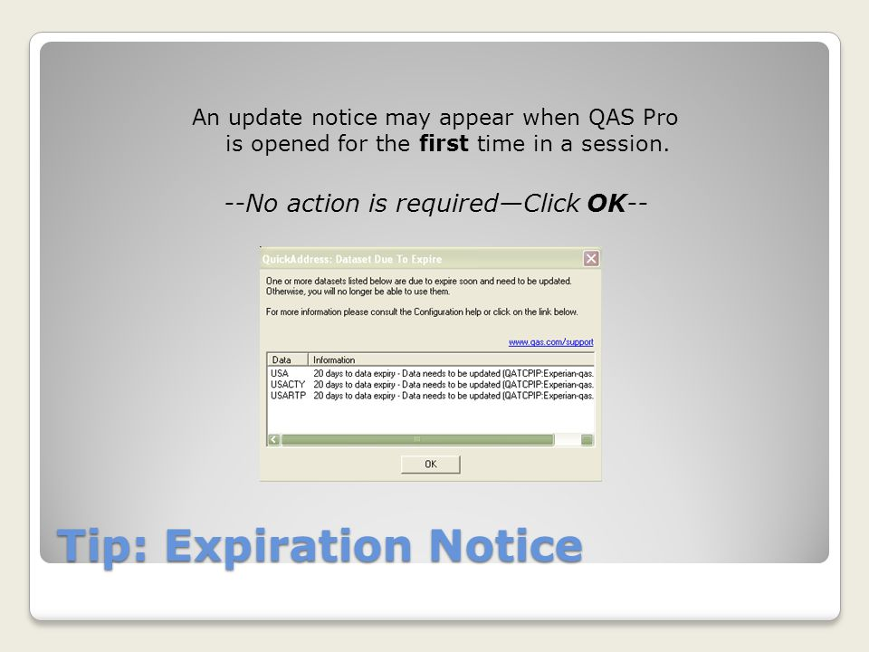 Tip: Expiration Notice An update notice may appear when QAS Pro is opened for the first time in a session.