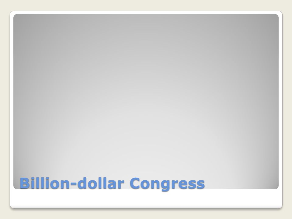 Billion-dollar Congress