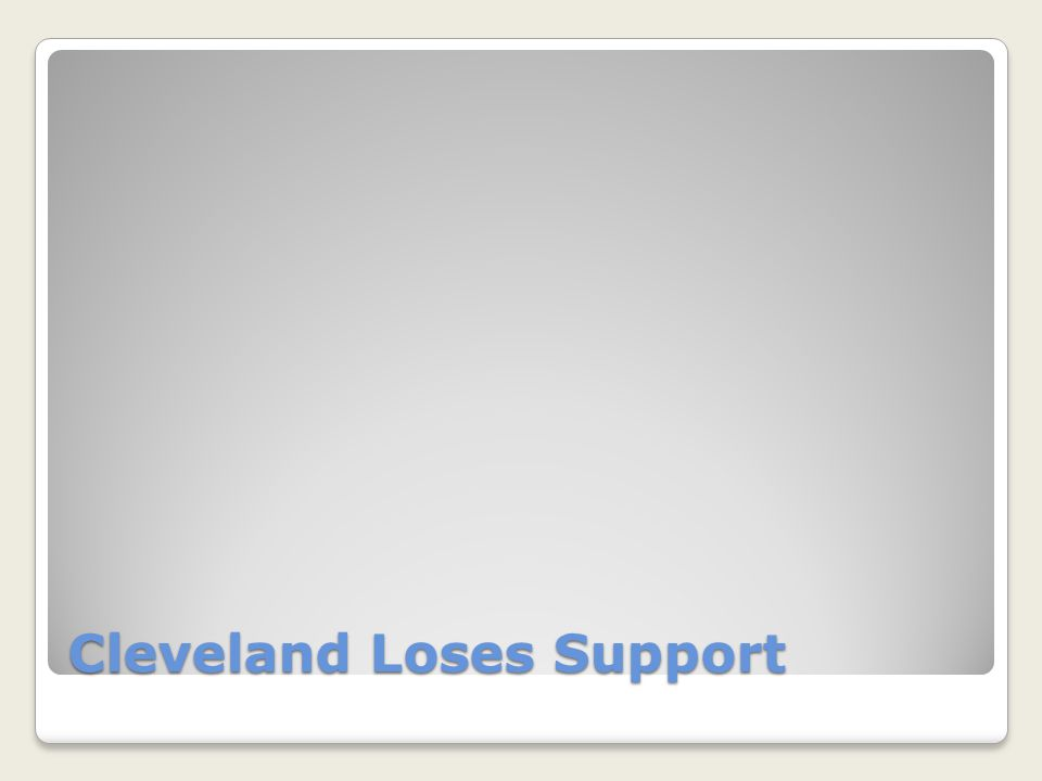 Cleveland Loses Support