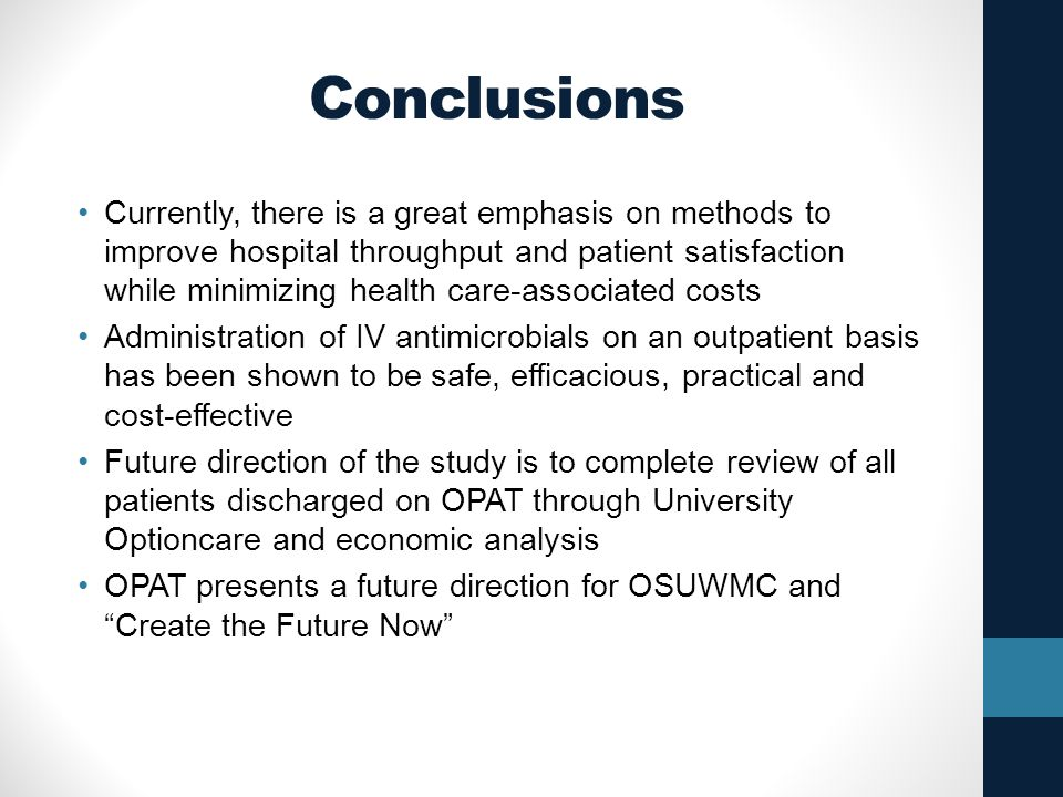 Conclusions Currently, there is a great emphasis on methods to improve hospital throughput and patient satisfaction while minimizing health care-assoc