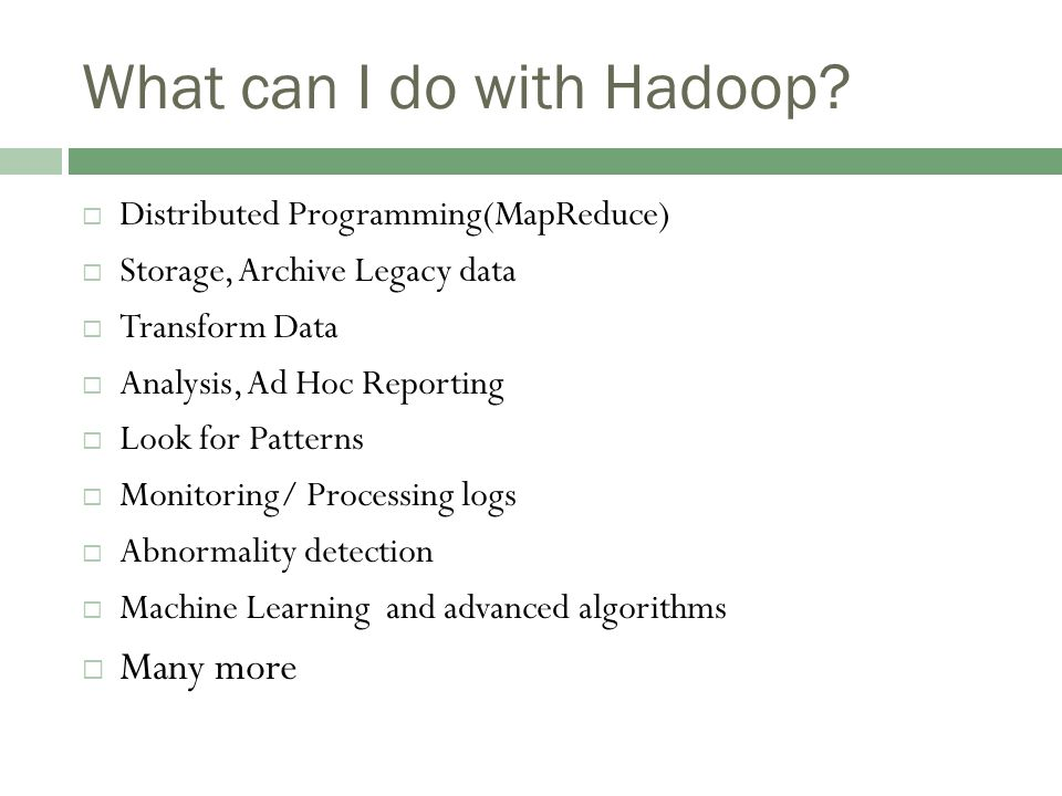 What can I do with Hadoop.