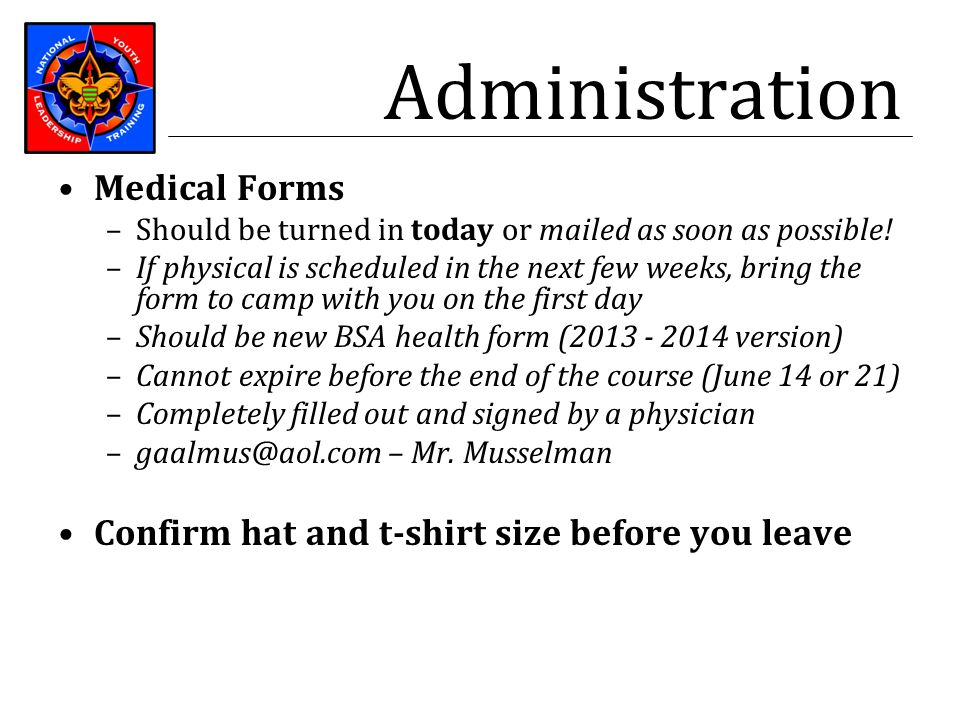 Administration Medical Forms –Should be turned in today or mailed as soon as possible! –If physical is scheduled in the next few weeks, bring the form