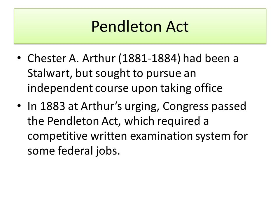 Pendleton Act Chester A.