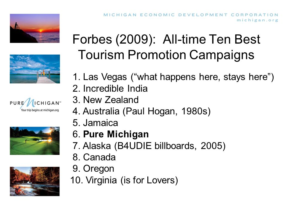 Forbes (2009): All-time Ten Best Tourism Promotion Campaigns 1.