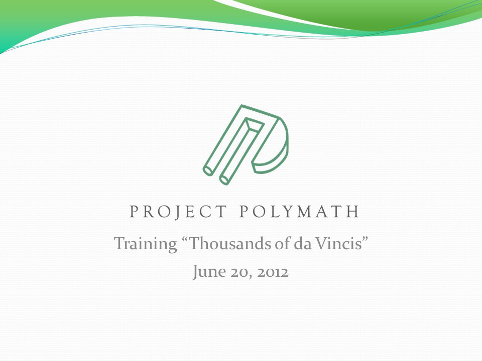 Training Thousands of da Vincis June 20, 2012