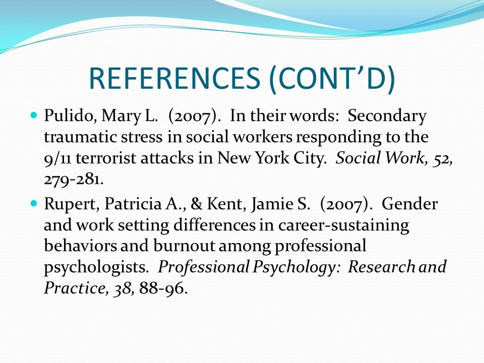 REFERENCES (CONT'D) Pulido, Mary L.(2007).