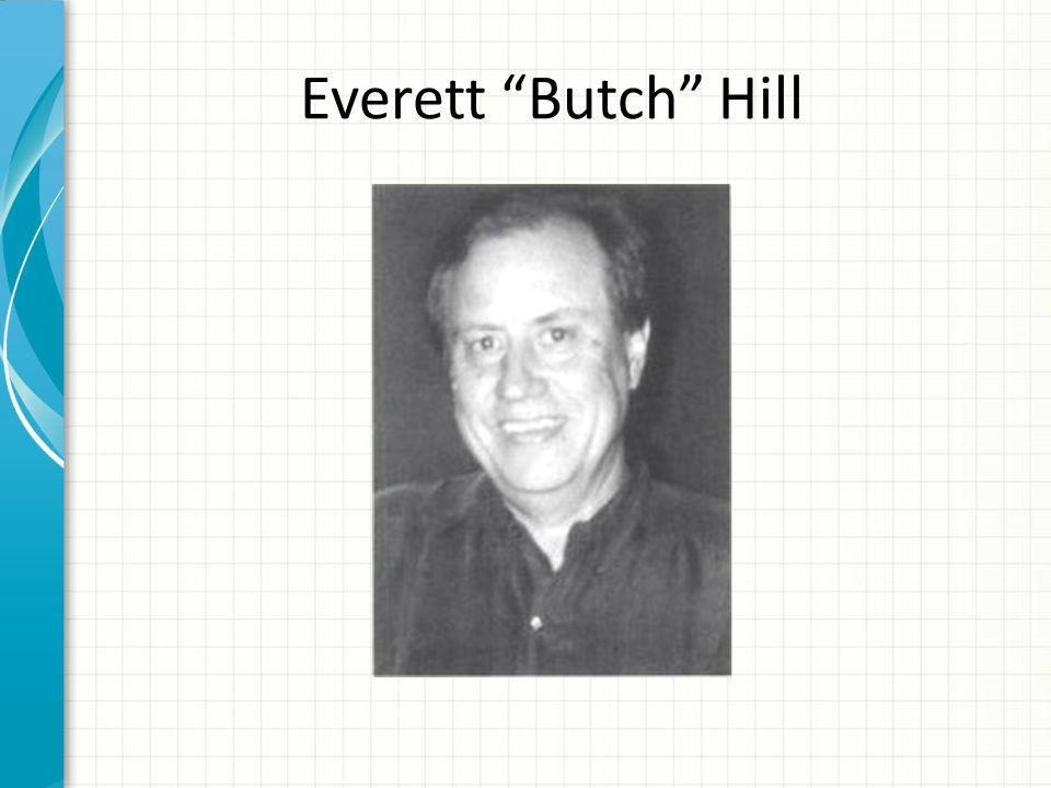 "Everett ""Butch"" Hill"
