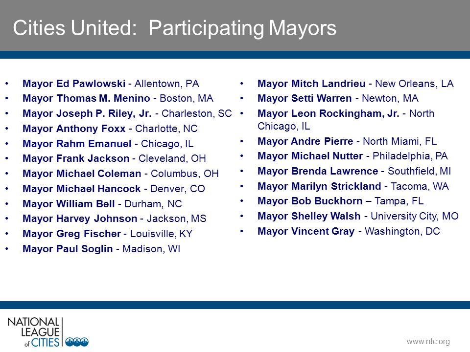 www.nlc.org Cities United: Participating Mayors Mayor Ed Pawlowski - Allentown, PA Mayor Thomas M.