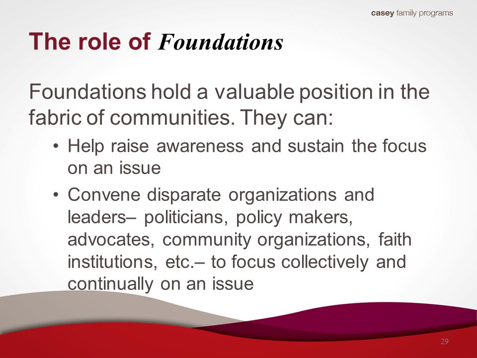 The role of Foundations Foundations hold a valuable position in the fabric of communities.