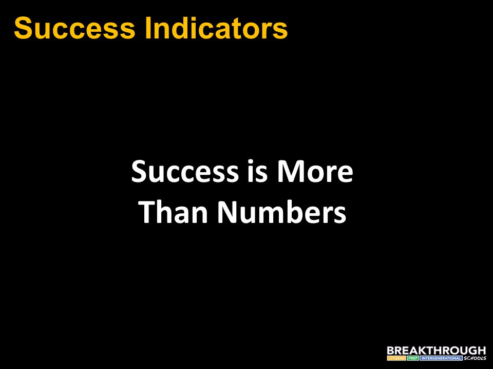 Success Indicators Success is More Than Numbers