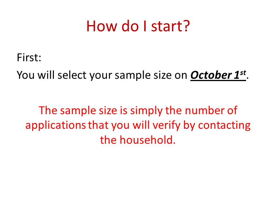 How do I start. First: You will select your sample size on October 1 st.