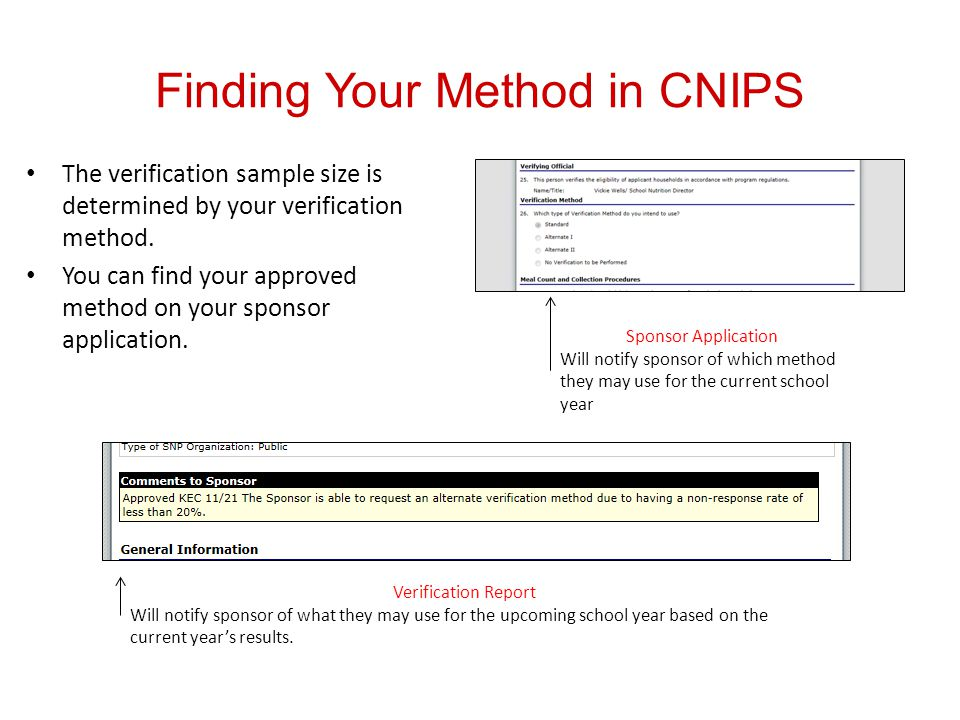Finding Your Method in CNIPS The verification sample size is determined by your verification method.