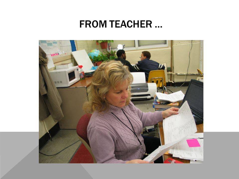 FROM TEACHER …