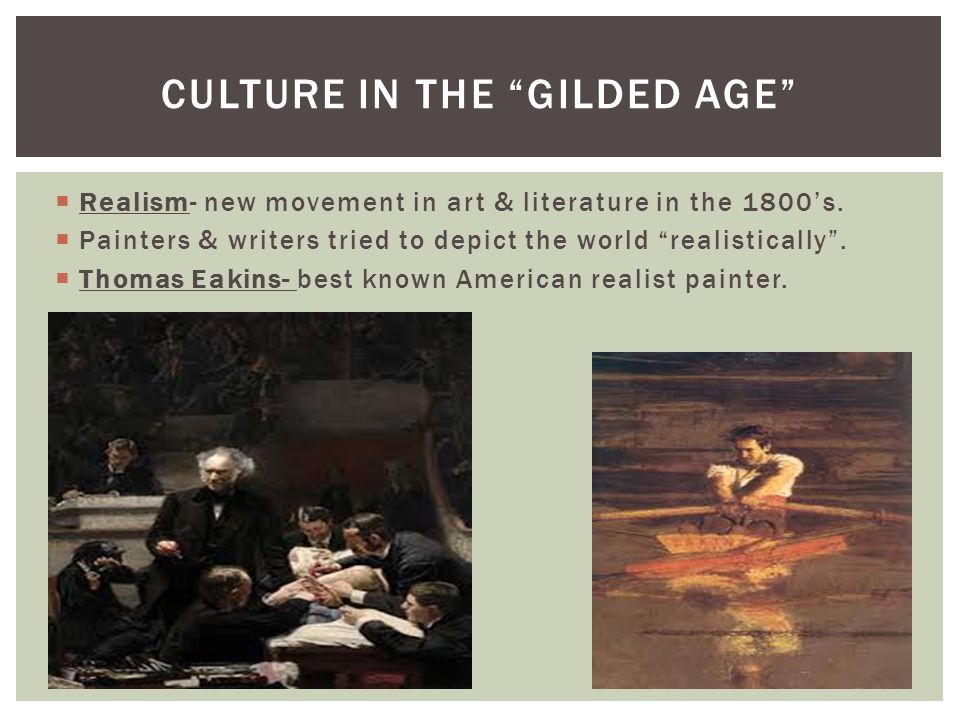 """ Realism- new movement in art & literature in the 1800's.  Painters & writers tried to depict the world """"realistically"""".  Thomas Eakins- best known"""