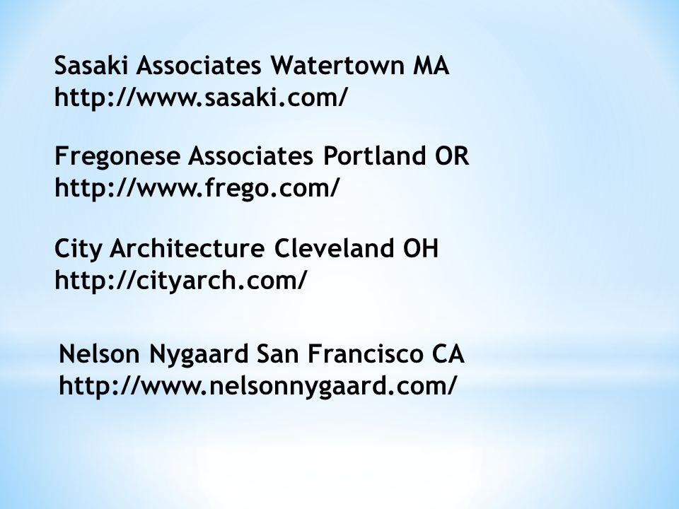 Sasaki Associates Watertown MA http://www.sasaki.com/ Fregonese Associates Portland OR http://www.frego.com/ City Architecture Cleveland OH http://cityarch.com/ Nelson Nygaard San Francisco CA http://www.nelsonnygaard.com/