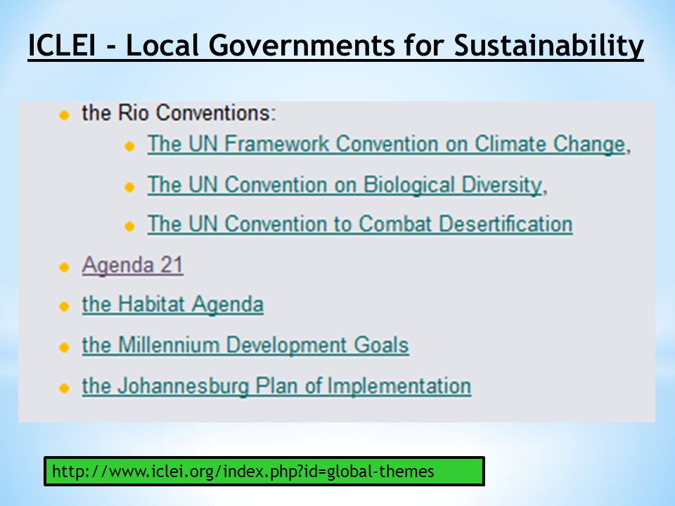 http://www.iclei.org/index.php?id=global-themes ICLEI - Local Governments for Sustainability
