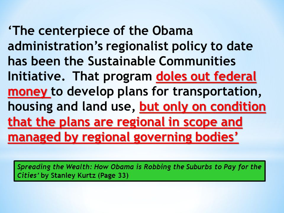 doles out federal money but only on condition that the plans are regional in scope and managed by regional governing bodies' 'The centerpiece of the O