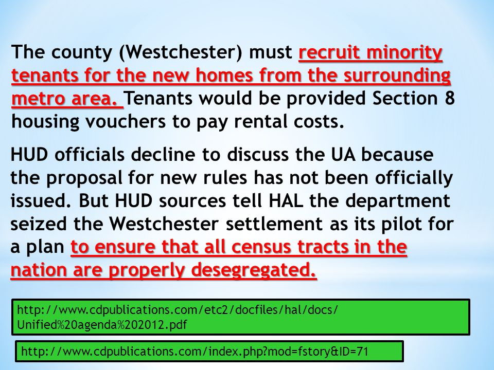 recruit minority tenants for the new homes from the surrounding metro area. The county (Westchester) must recruit minority tenants for the new homes f