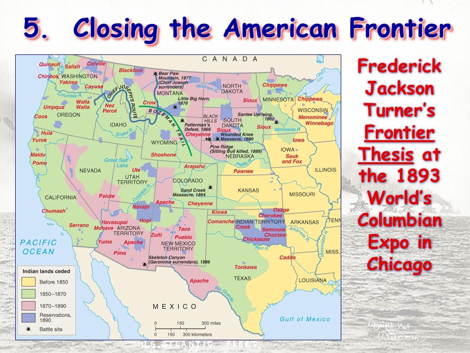 5. Closing the American Frontier Frederick Jackson Turner's Frontier Thesis at the 1893 World's Columbian Expo in Chicago