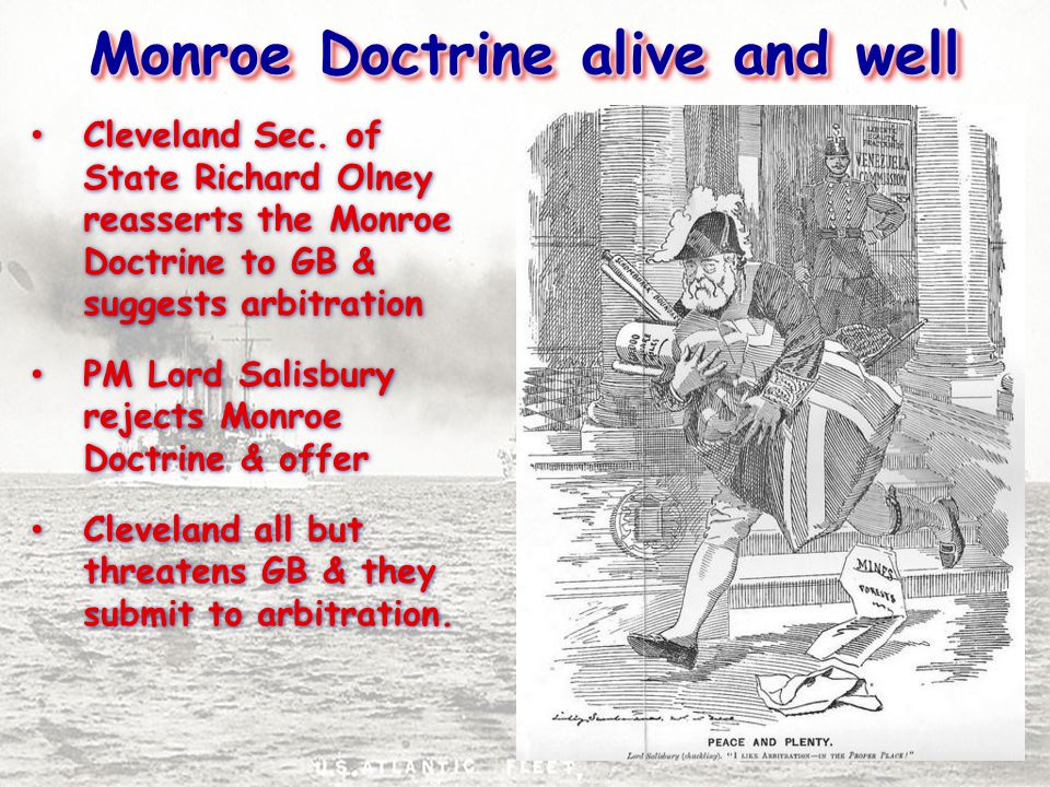 Monroe Doctrine alive and well Cleveland Sec.