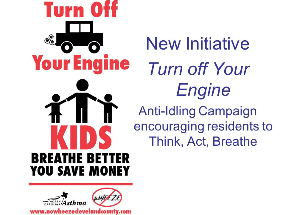 New Initiative Turn off Your Engine Anti-Idling Campaign encouraging residents to Think, Act, Breathe