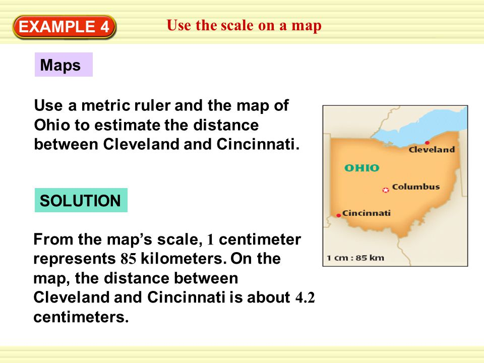 EXAMPLE 4 Use the scale on a map Write and solve a proportion to find the distance d between the cities.