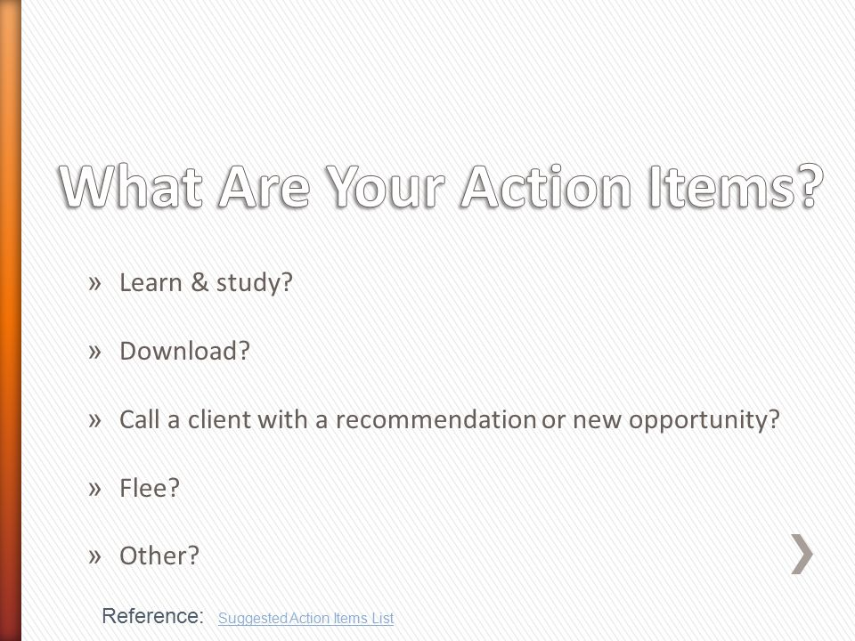 » Learn & study. » Download. » Call a client with a recommendation or new opportunity.