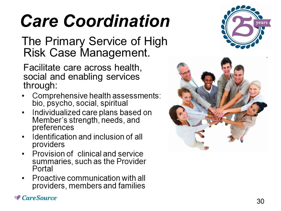 Care Coordination The Primary Service of High Risk Case Management.