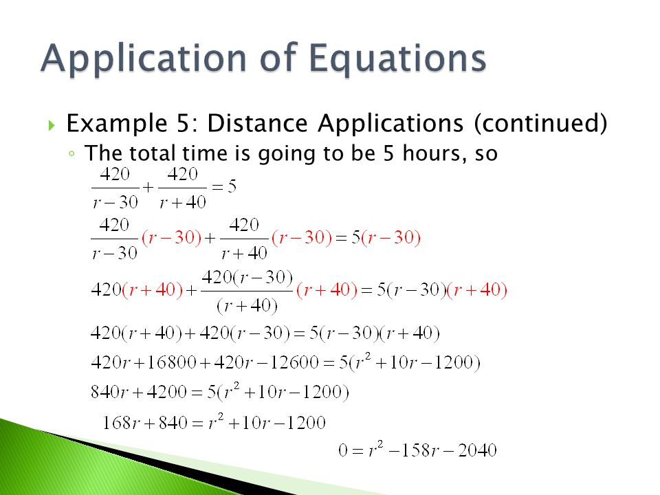  Example 5: Distance Applications (continued) ◦ The total time is going to be 5 hours, so
