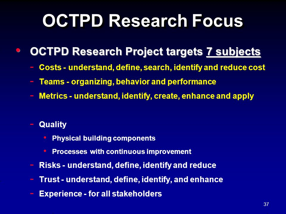 OCTPD Research Focus OCTPD Research Project targets 7 subjects OCTPD Research Project targets 7 subjects - - Costs - understand, define, search, ident